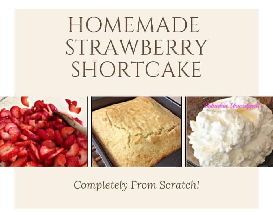Homemade Strawberry Shortcake collage