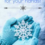 10 Easy Winter Care Tips for Hands