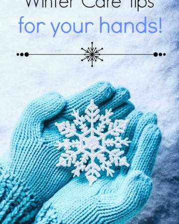 Easy winter care tips for hands