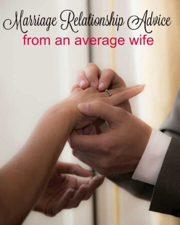 Marriage Relationship Advice from an Average Wife
