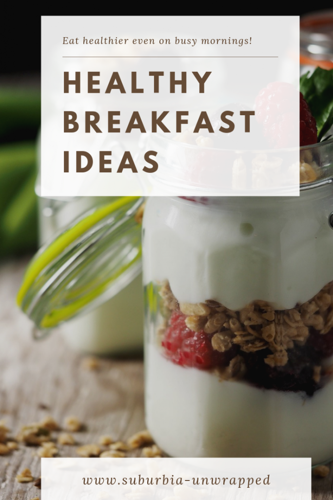 Healthy Breakfast Ideas to eat healthier on busy mornings.
