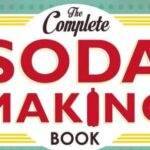 Make Homemade Soda with The Complete Soda Making Book!
