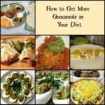 How to Get More Guacamole in your diet 2