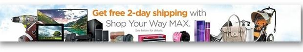 Shop Your Way Max offers FREE 2 Day Shipping!