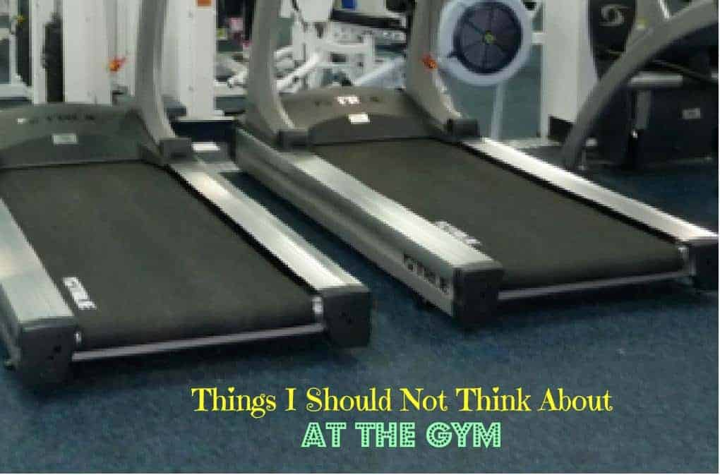 Things I Should Not Think About at the Gym