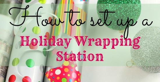 How to Set up a Holiday Wrapping Station #YourHolidayWorkshop