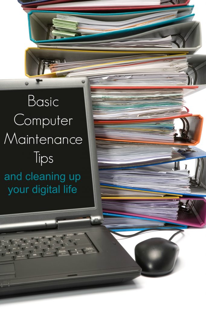 Basic Computer Maintenance Tips and Cleaning Up Your Digital Life
