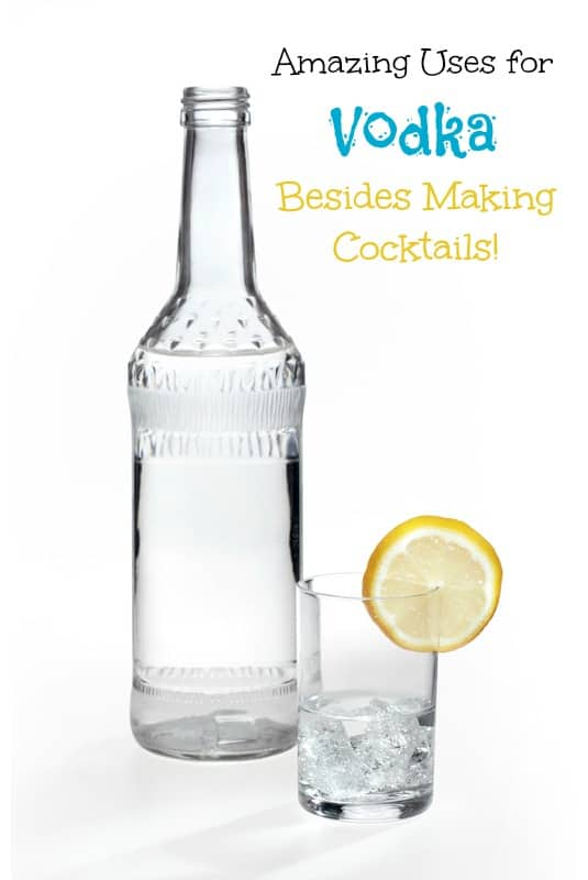Amazing Uses for Vodka Besides Making Cocktails