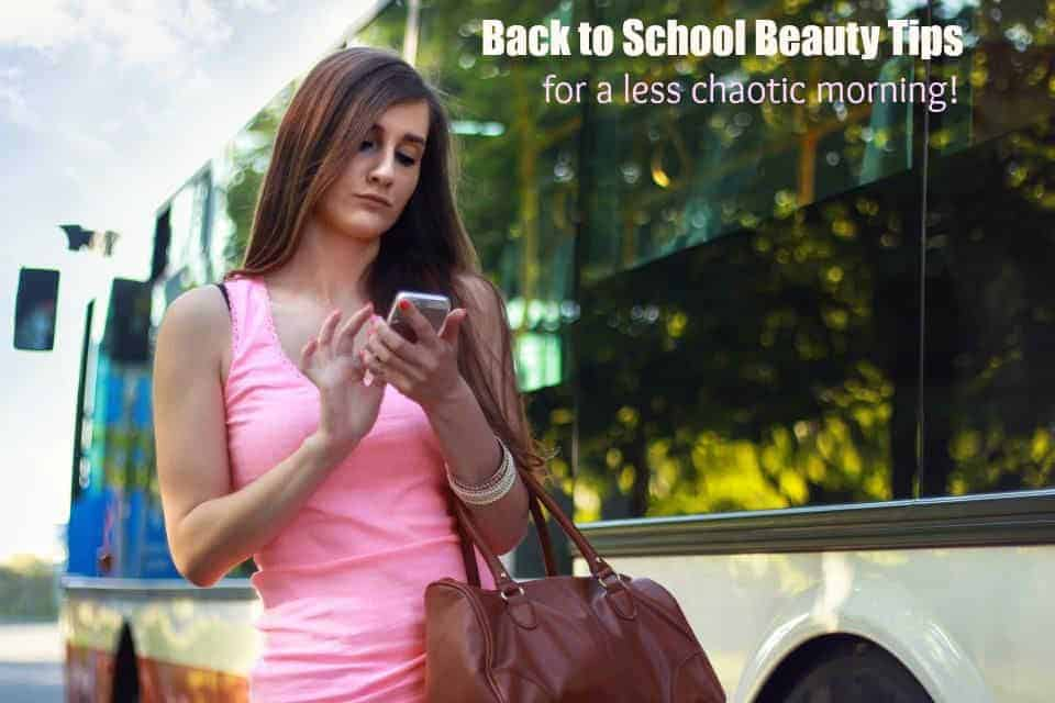 Back to School Beauty Tips for teens for a less chaotic  morning