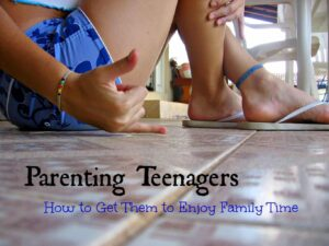 Parenting teenagers and Getting Them to Enjoy Family Time