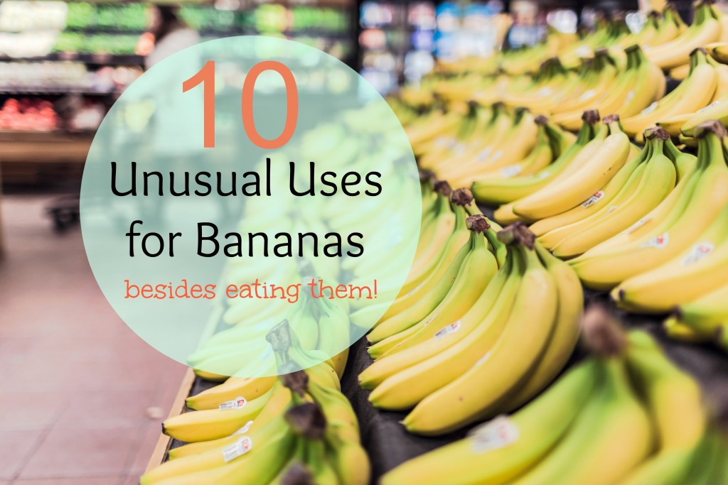 10 Unusual Uses for Bananas Besides Eating Them!