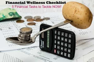Financial Wellness Checklist: 5 Financial Tasks to Tackle NOW!