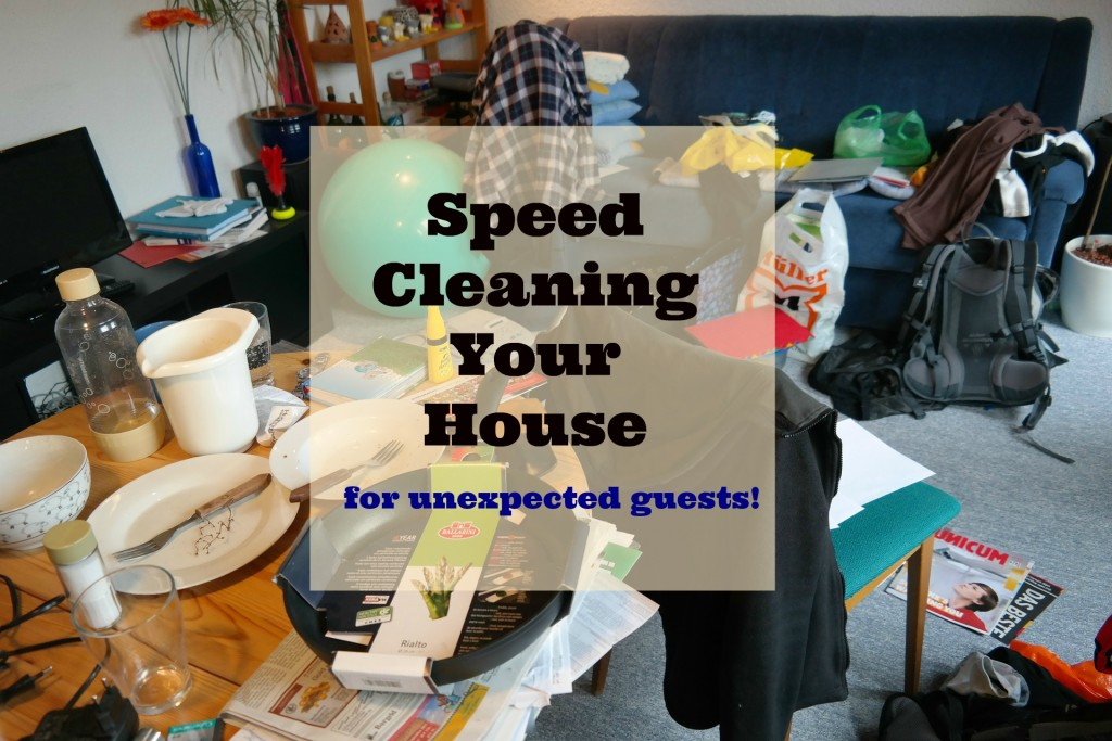 Speed Cleaning Your House for Unexpected Guests
