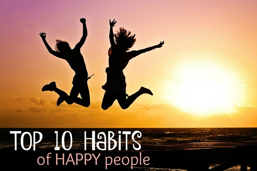 Top 10 Habits of Happy People