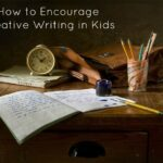 How to Encourage Creative Writing in Kids