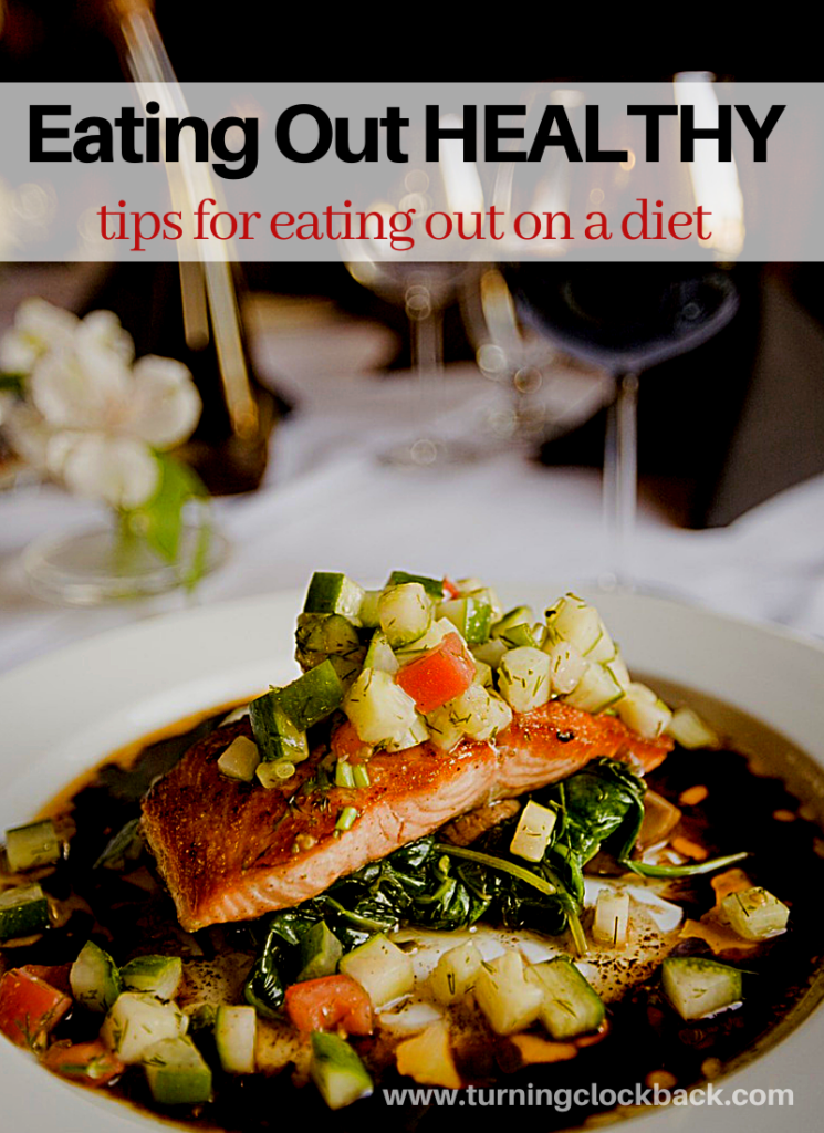 Eating Out HEALTHY and tips for eating out on a diet