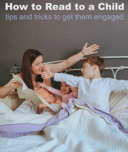How to Read to a Child. Tips and Tricks to get them engaged