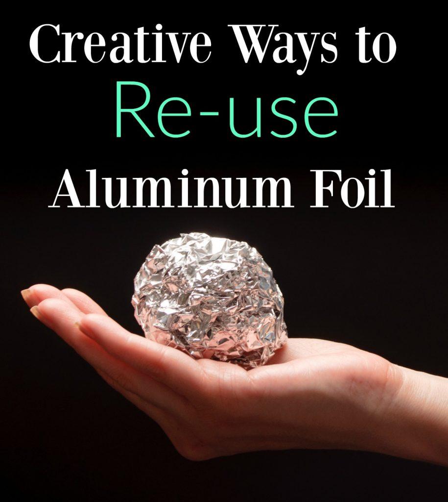 Creative Ideas for Reusing Aluminum Foil