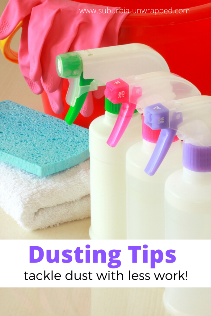 sponges and spray bottles with text Dusting Tips tackle dust with less work!