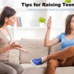 Tips for Raising Teenagers:  Keeping the Lines of Communication Open