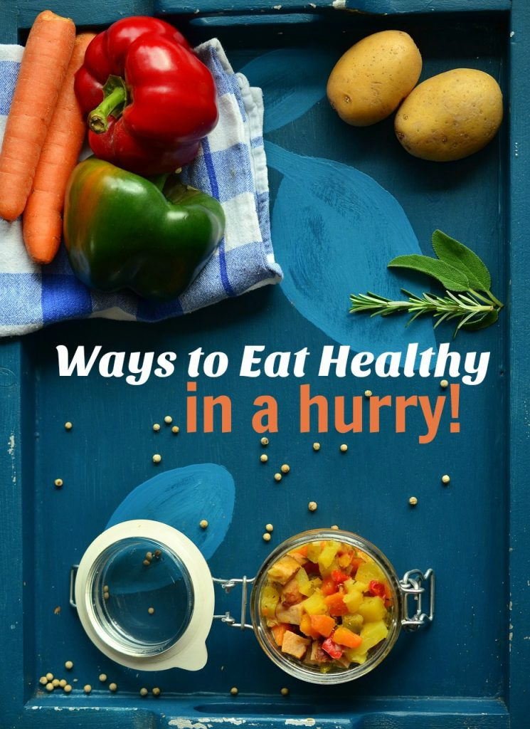 Easy Ways to Start Eating Healthy Even if You Are Short on Time
