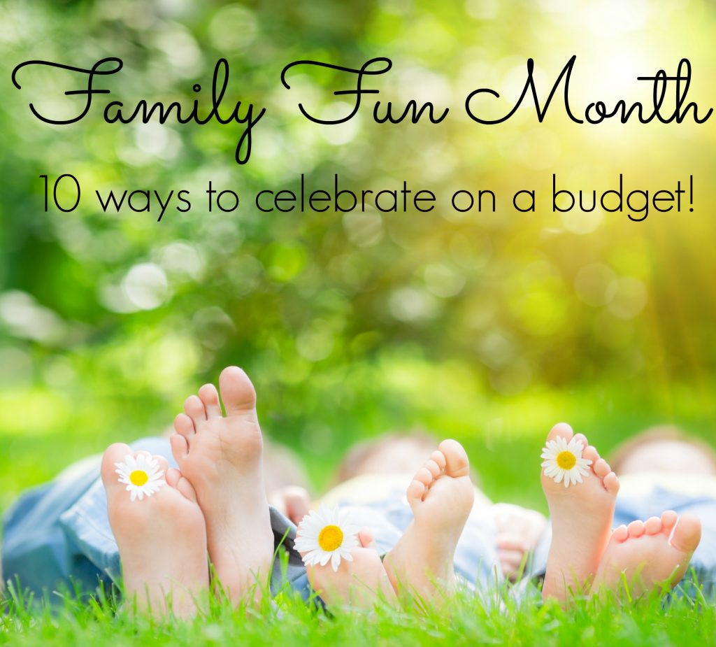 Family Fun Month Ideas