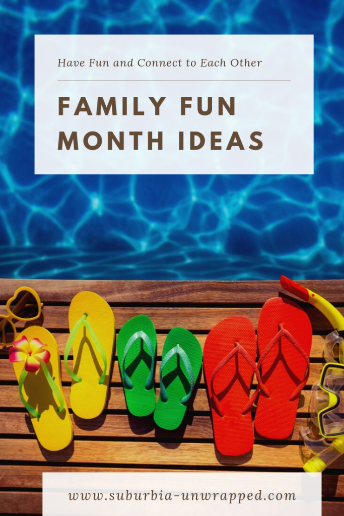 flip flops on a pool deck and text stating Family Fun Month Ideas
