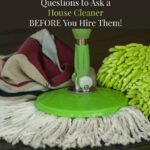 Questions to Ask a House Cleaner Before Hiring Them