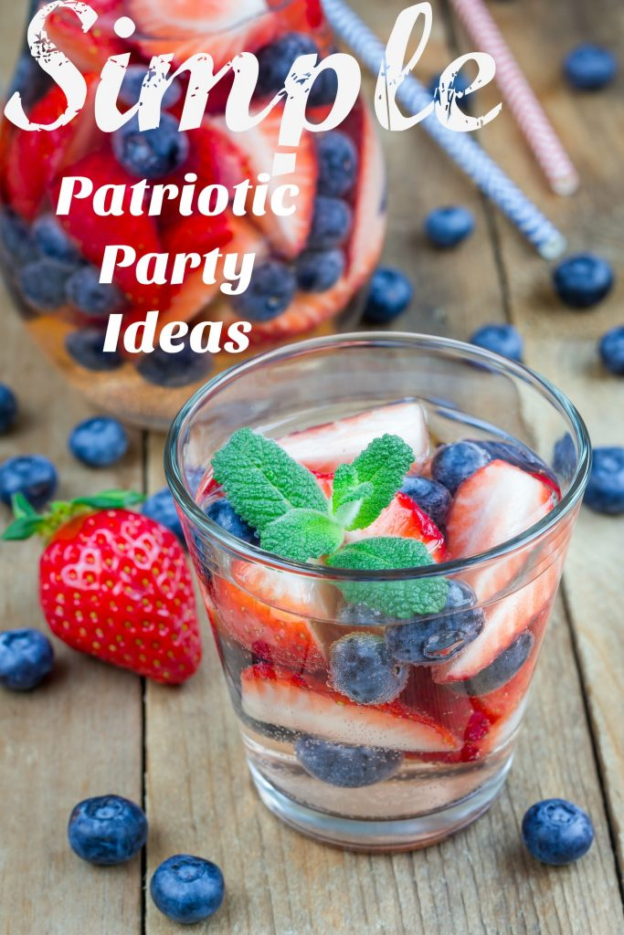 Simple Patriotic Party Ideas to Celebrate the Red, White and Blue!