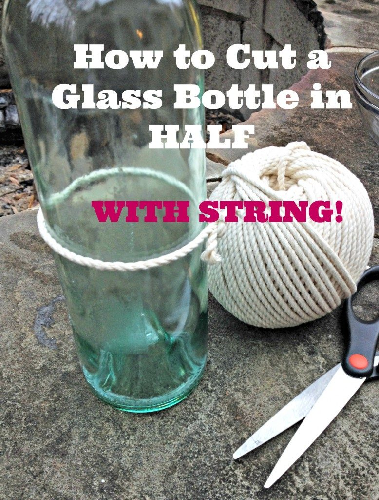 How to Cut a Wine Bottle in Half with String