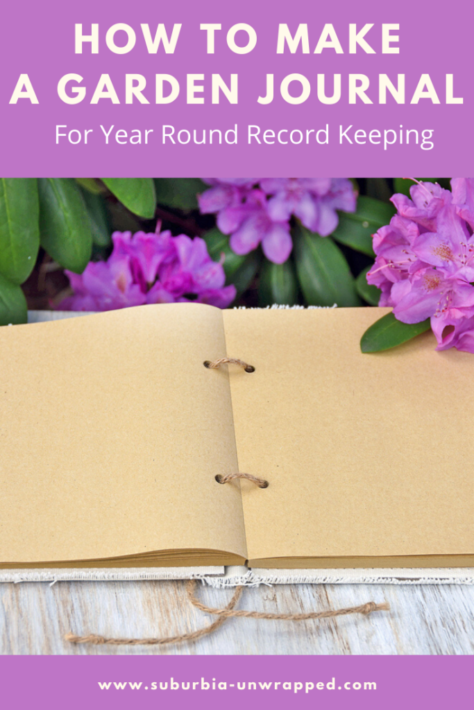 How to make a Garden Journal For Year Round Record Keeping