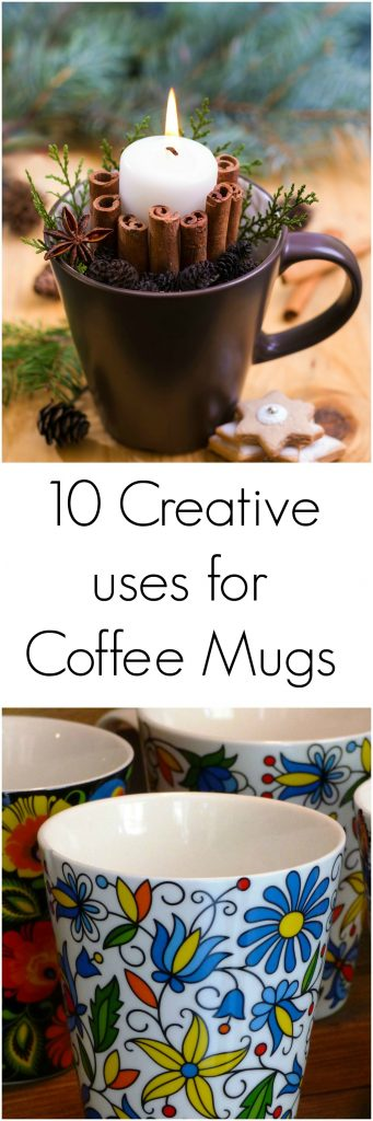 10 Creative Uses for Coffee Mugs When they are Taking Over Your Cabinets!