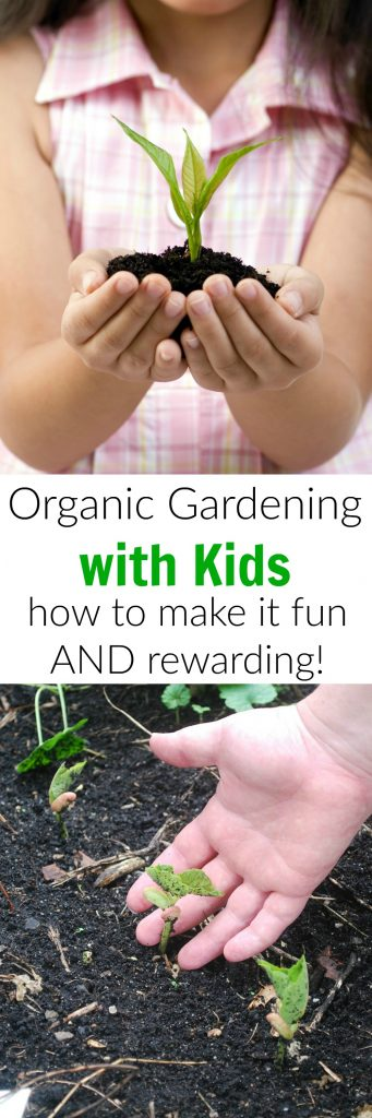 Organic Gardening with Kids. How to Make it Fun AND Rewarding for Everyone!