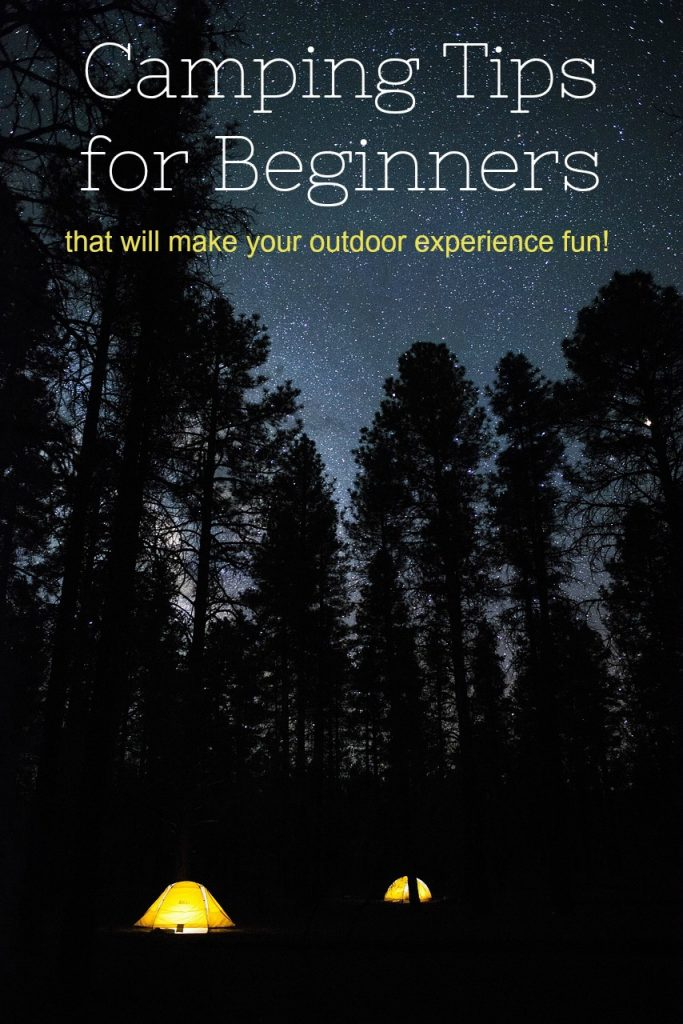 Camping Tips for Beginners that will make your outdoor experience FUN