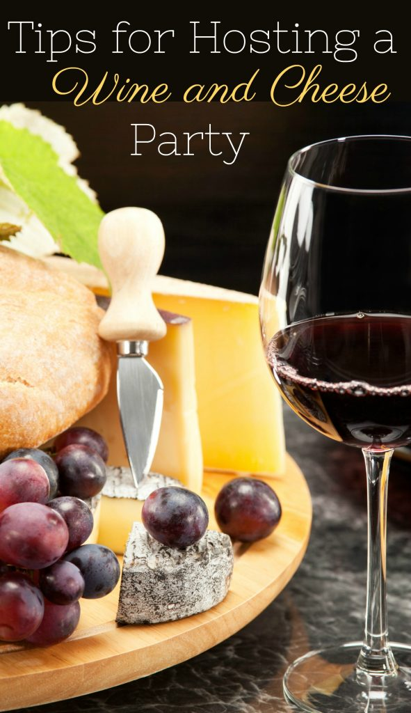 Simple Tips for Hosting a Wine and Cheese Party