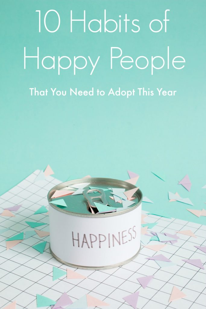 10 Habits of Happy People That You Need to Adopt This Year