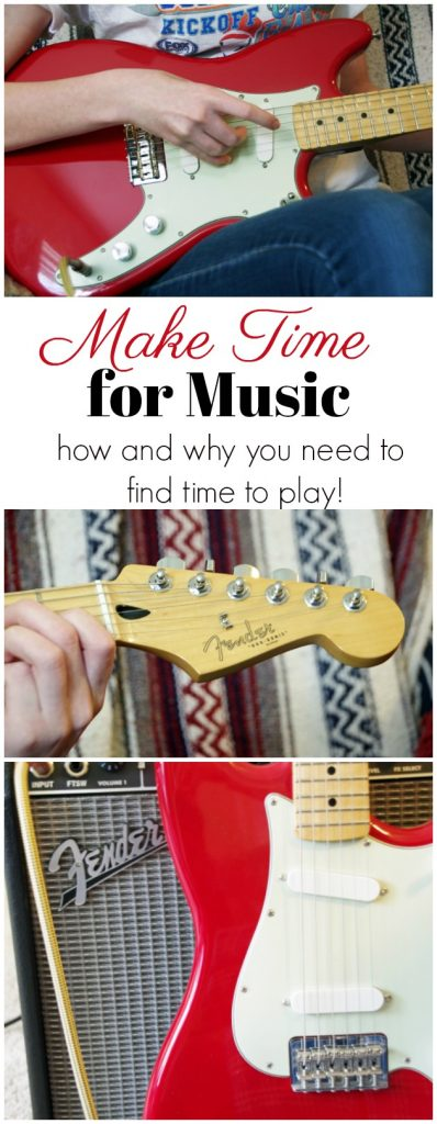Make Time for Music How and Why You Need to Find Time to Play