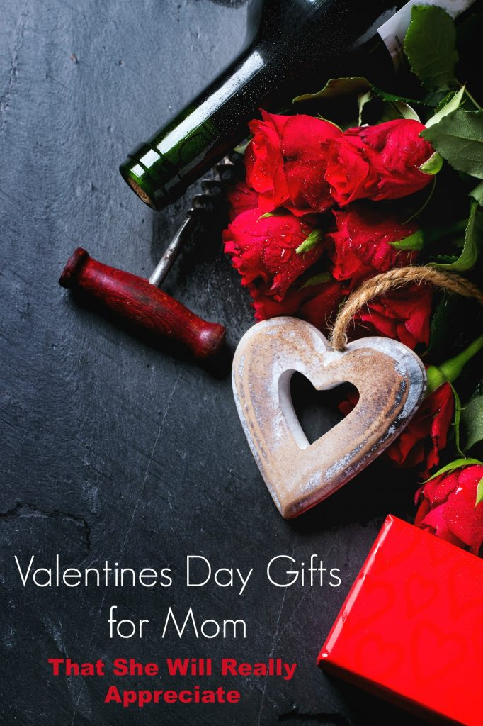 Valentines Day Gifts for Mom That She Will Really Appreciate