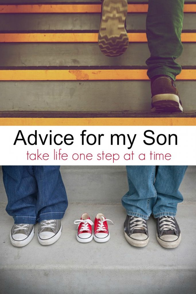 Advice for my son to take life one step at a time