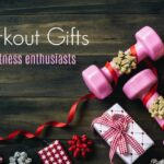 Workout Gifts for Fitness Enthusiasts
