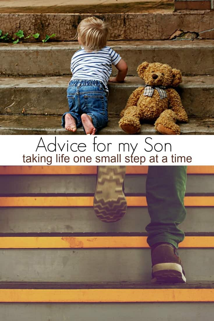 Looking for parenting advice?  Check out my advice for my son.  Those first few steps are always the hardest.  Life is a journey best taken one step at a time.