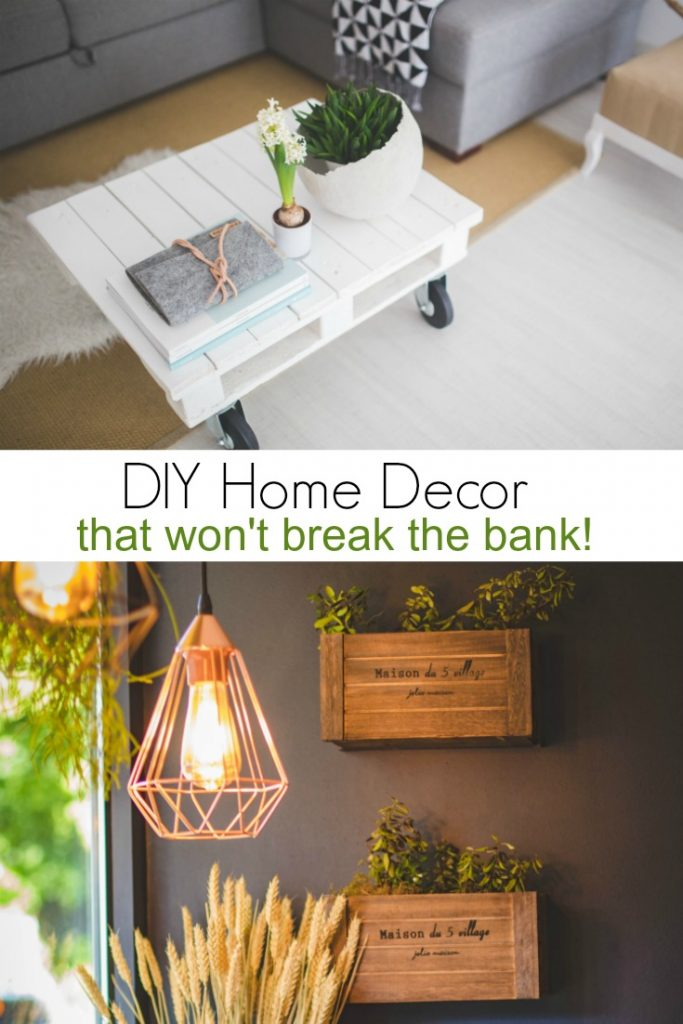 DIY Home Decor that Won't Break the Bank