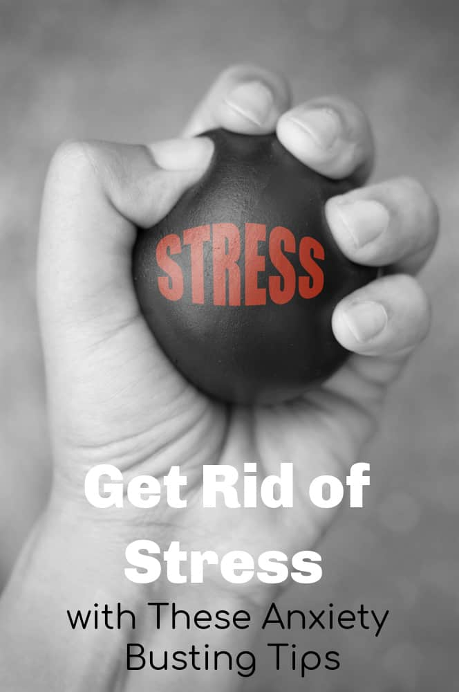 Get Rid of Stress with These Anxiety Busting Tips