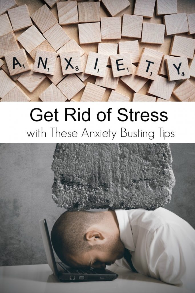 How to Get Rid of Stress with These Anxiety Busting Tips