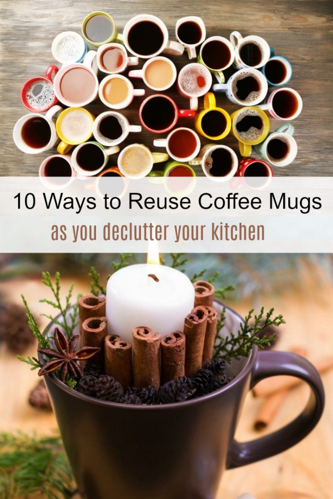 10 Ways to Reuse Coffee Mugs as You Declutter Your Kitchen