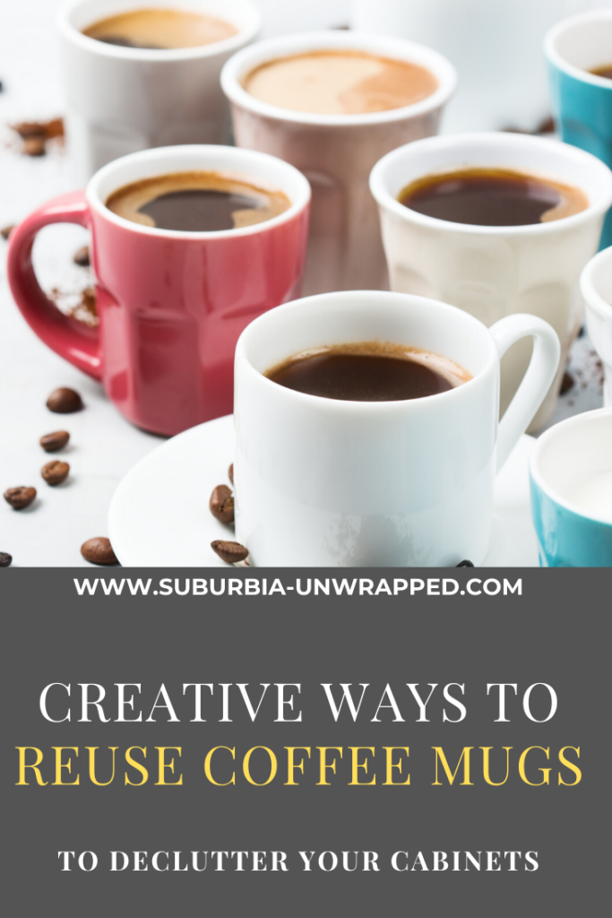 several coffee mugs filled with coffee and text creative ways to reuse coffee mugs