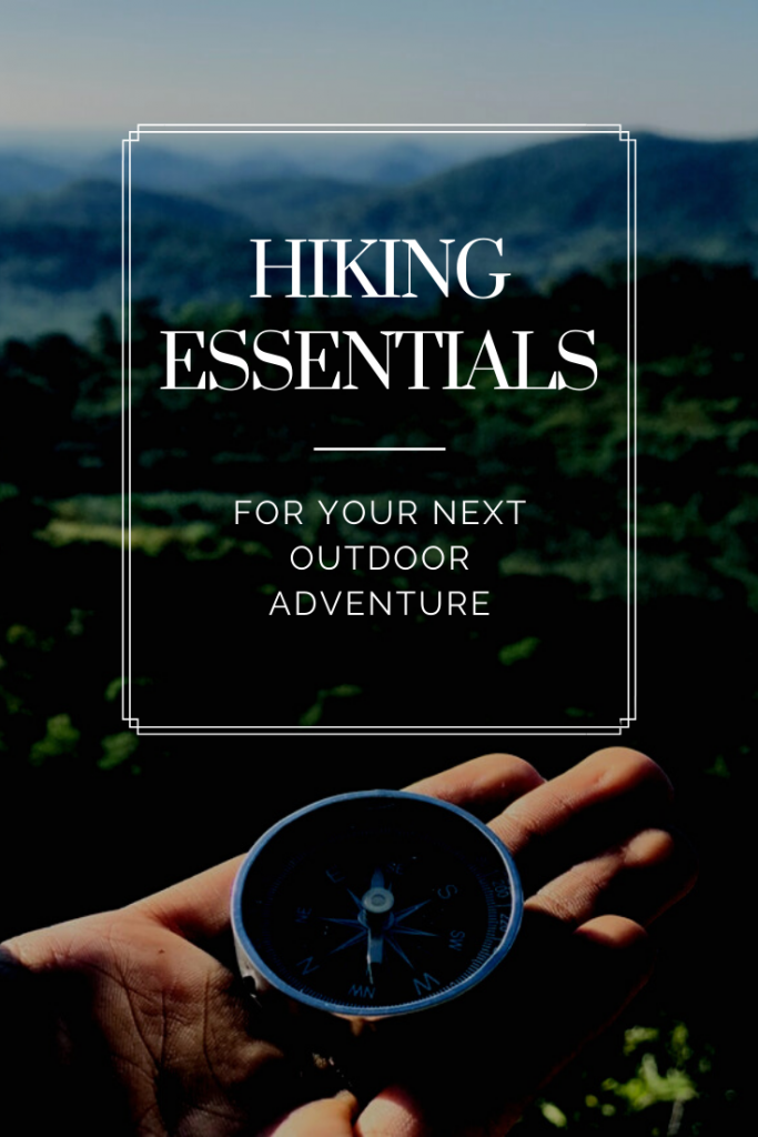 Compass in hand and text Hiking Essentials For Your Next Outdoor Adventure