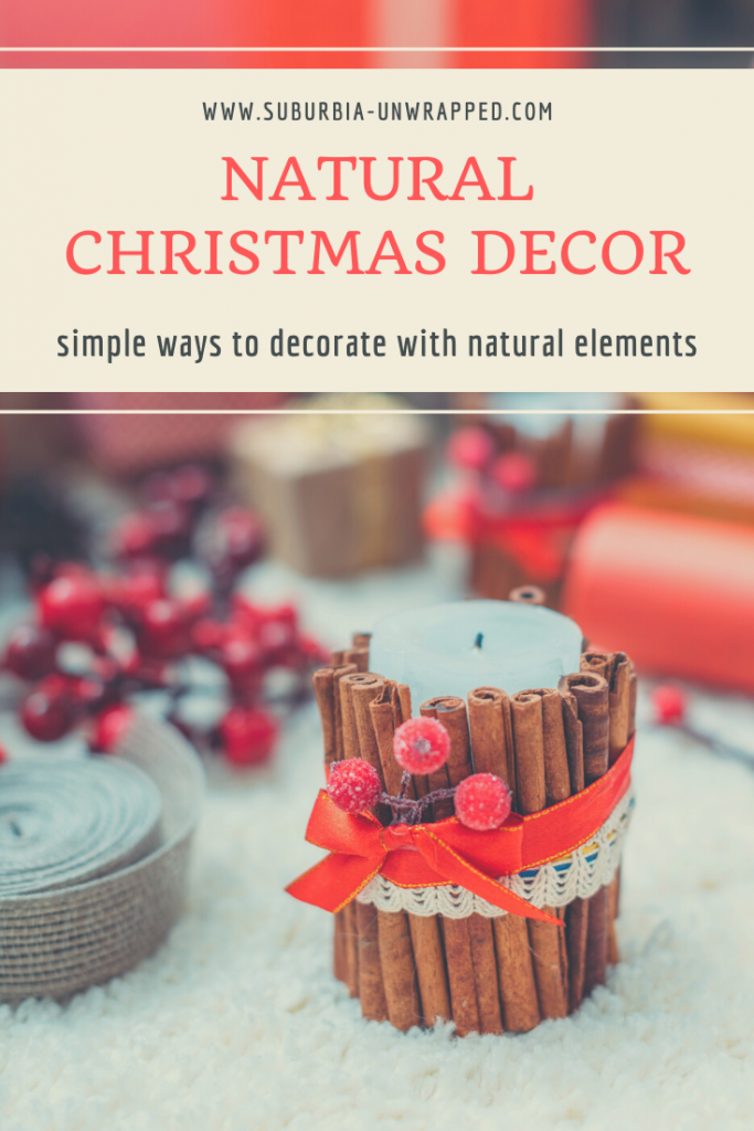 Natural Christmas Decor and simple ways to decorate with natural elements