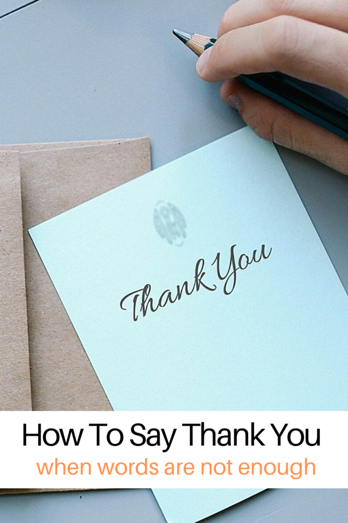 thankyou note and envelope with text overlay 'How To Say Thank You when words are not enough'