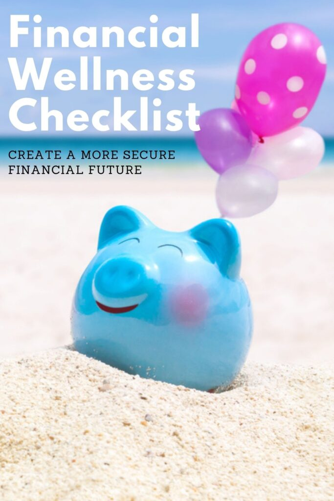 piggy bank on beach with text overlay 'financial wellness checklist create a secure financial future'